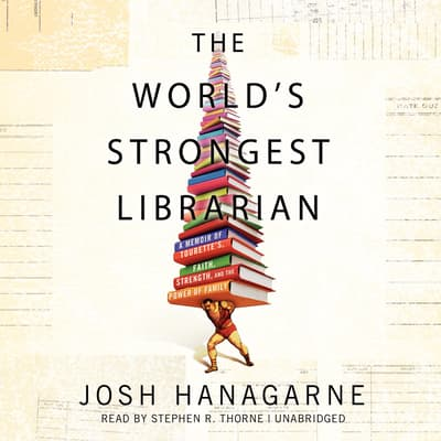The World's Strongest Librarian by Josh Hanagarne audiobook