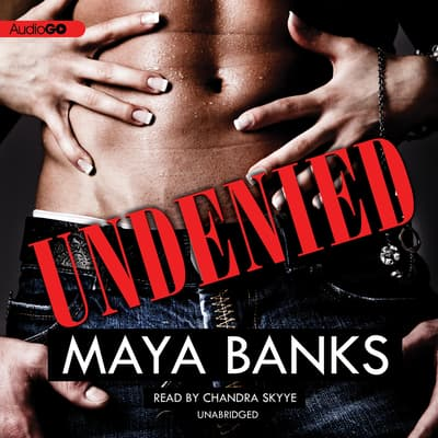 Undenied by Maya Banks audiobook