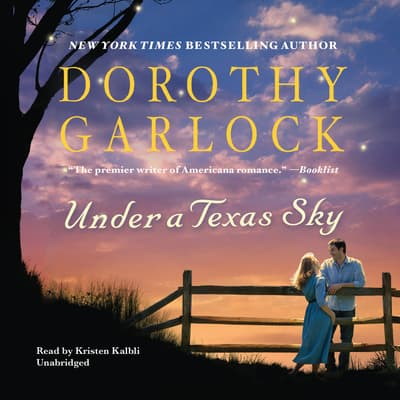 Under a Texas Sky by Dorothy Garlock audiobook