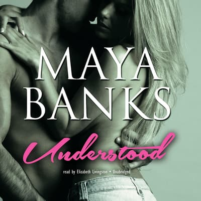 Understood by Maya Banks audiobook