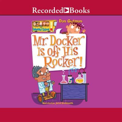 Mr. Docker is off His Rocker! by Dan Gutman audiobook
