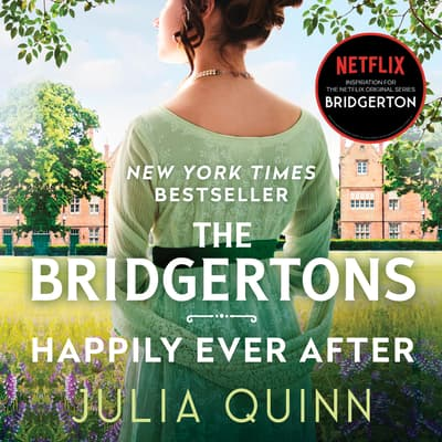 The Bridgertons: Happily Ever After by Julia Quinn audiobook