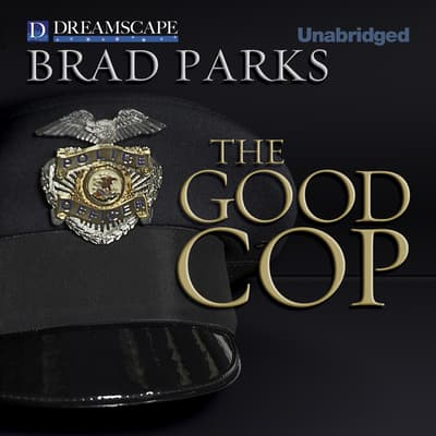 The Good Cop by Brad Parks audiobook