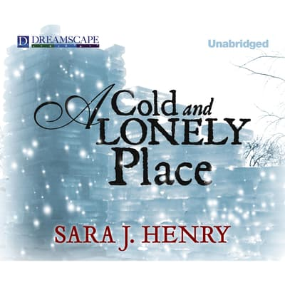 A Cold and Lonely Place by Sara J. Henry audiobook