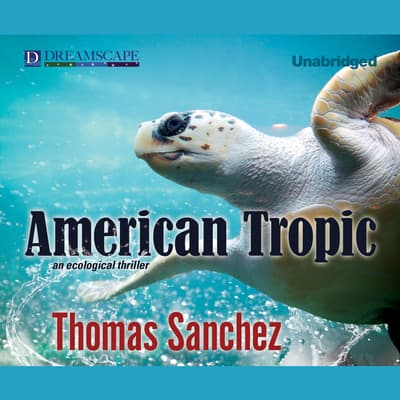 American Tropic by Thomas Sanchez audiobook