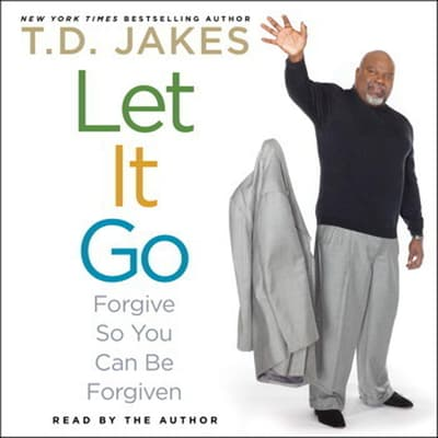 Let It Go by T. D. Jakes audiobook