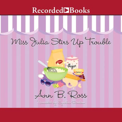 Miss Julia Stirs Up Trouble by Ann B. Ross audiobook