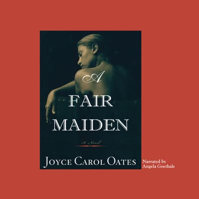 A Fair Maiden by Joyce Carol Oates audiobook