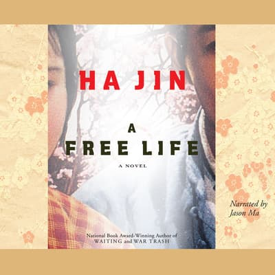 A Free Life by Ha Jin audiobook