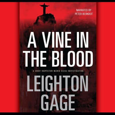A Vine in the Blood by Leighton Gage audiobook