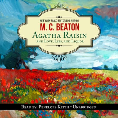 Agatha Raisin and Love, Lies, and Liquor by M. C. Beaton audiobook