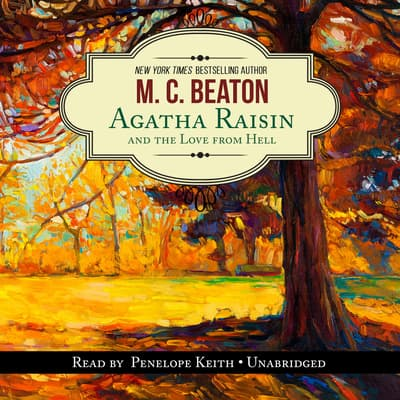 Agatha Raisin and the Love from Hell by M. C. Beaton audiobook