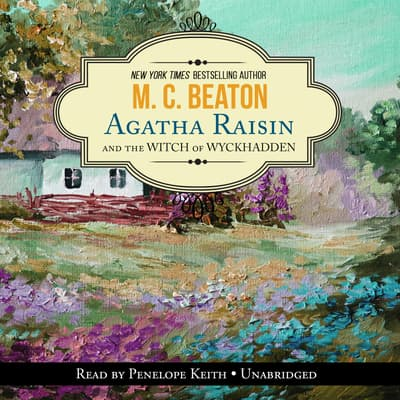 Agatha Raisin and the Witch of Wyckhadden by M. C. Beaton audiobook