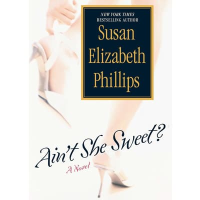 Ain't She Sweet? by Susan Elizabeth Phillips audiobook