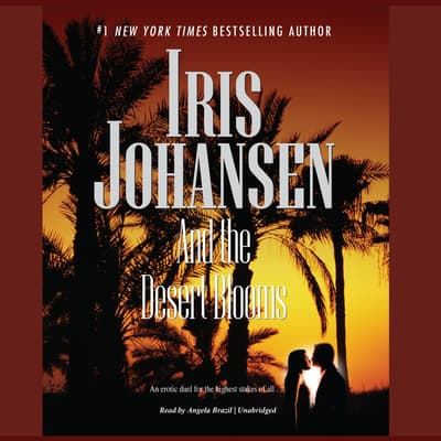 And the Desert Blooms by Iris Johansen audiobook