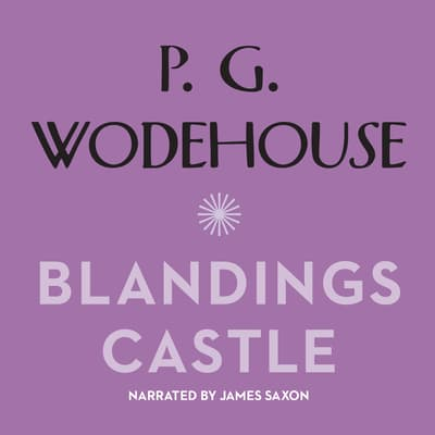 Blandings Castle and Elsewhere by P. G. Wodehouse audiobook