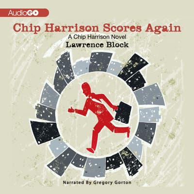 Chip Harrison Scores Again by Lawrence Block audiobook