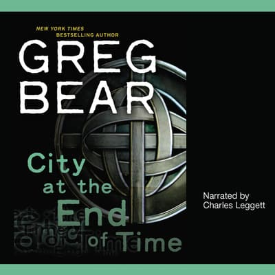 City at the End of Time by Greg Bear audiobook