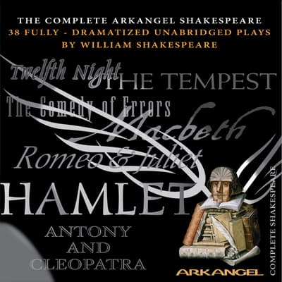 The Complete Arkangel Shakespeare by William Shakespeare audiobook