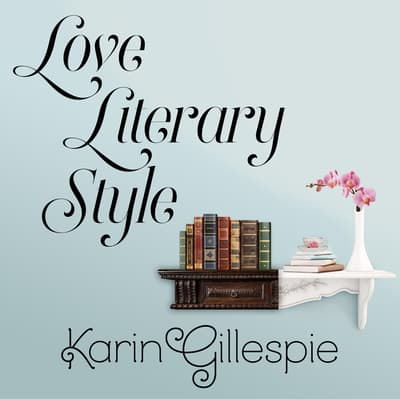 Love Literary Style by Karin Gillespie audiobook