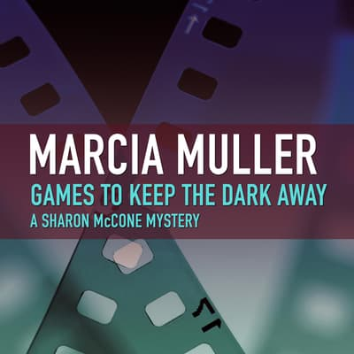 Games to Keep the Dark Away by Marcia Muller audiobook
