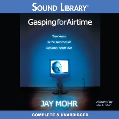 Gasping for Airtime by Jay Mohr audiobook