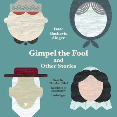 Gimpel the Fool, and Other Stories by Isaac Bashevis Singer audiobook