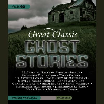 Great Classic Ghost Stories by various authors audiobook