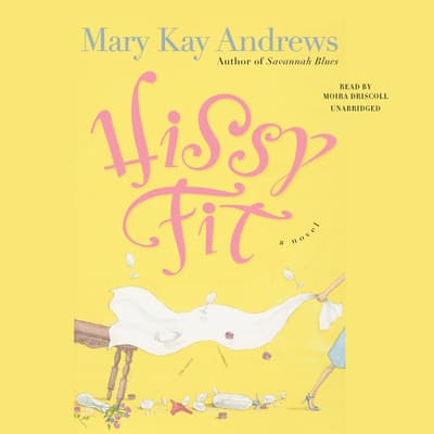 Hissy Fit by Mary Kay Andrews audiobook