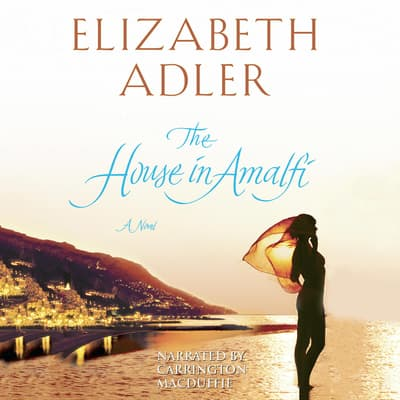 The House in Amalfi by Elizabeth Adler audiobook
