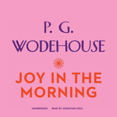 Joy in the Morning by P. G. Wodehouse audiobook