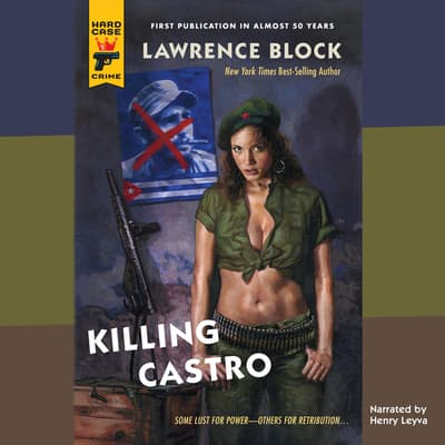 Killing Castro by Lawrence Block audiobook
