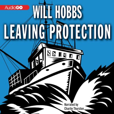 Leaving Protection by Will Hobbs audiobook