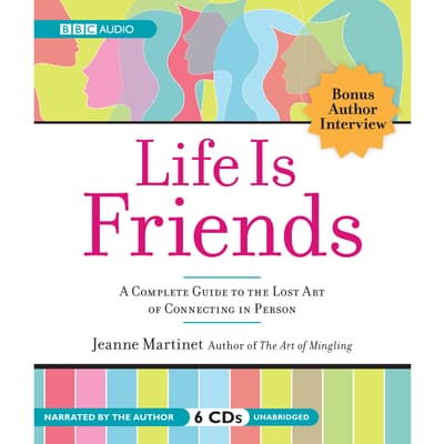 Life is Friends by Jeanne Martinet audiobook