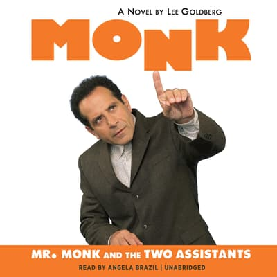 Mr. Monk and the Two Assistants by Lee Goldberg audiobook