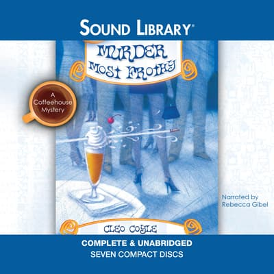 Murder Most Frothy by Cleo Coyle audiobook