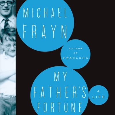 My Father's Fortune by Michael Frayn audiobook
