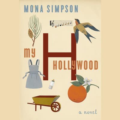 My Hollywood by Mona Simpson audiobook