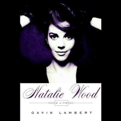 Natalie Wood by Gavin Lambert audiobook
