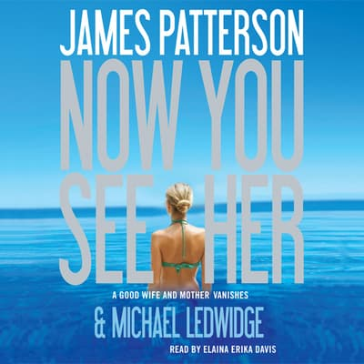 Now You See Her by James Patterson audiobook