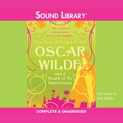 Oscar Wilde and a Death of No Importance by Gyles Brandreth audiobook