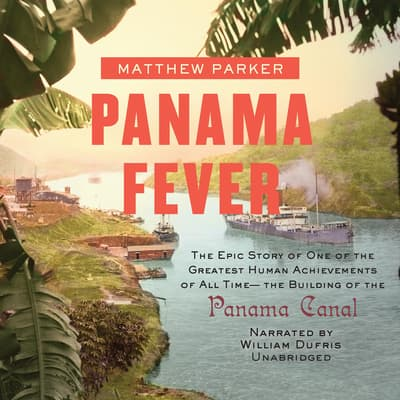Panama Fever by Matthew Parker audiobook