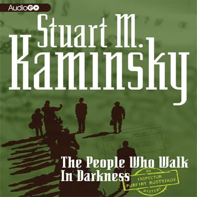 People Who Walk in Darkness by Stuart M. Kaminsky audiobook