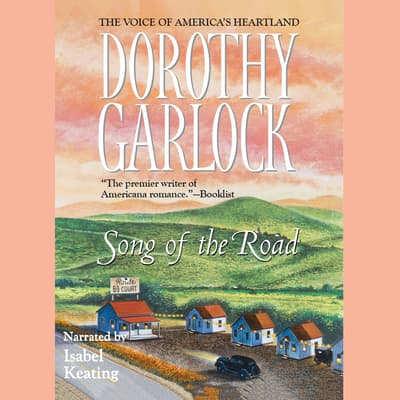 Song of the Road by Dorothy Garlock audiobook