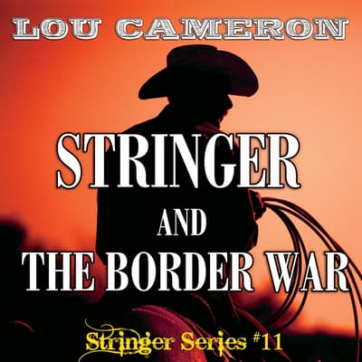 Stringer and the Border War by Lou Cameron audiobook