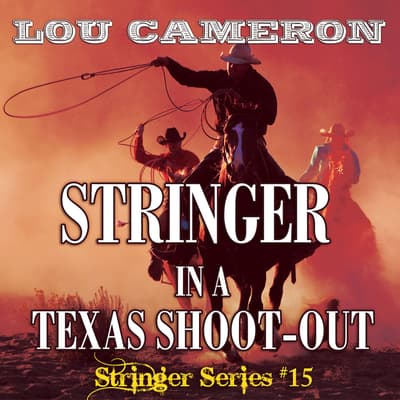 Stringer in a Texas Shoot-Out by Lou Cameron audiobook