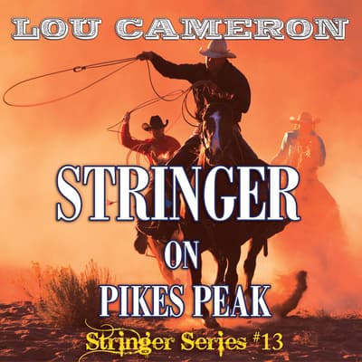 Stringer on Pikes Peak by Lou Cameron audiobook