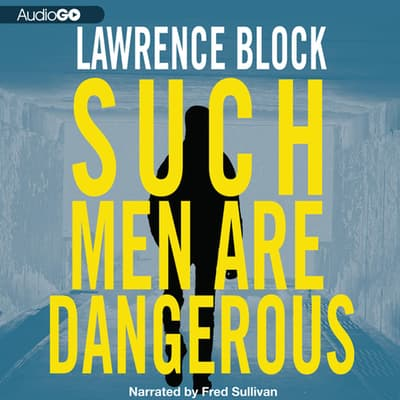 Such Men Are Dangerous by Lawrence Block audiobook