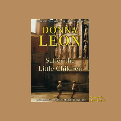 Suffer the Little Children by Donna Leon audiobook