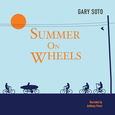 Summer on Wheels by Gary Soto audiobook
